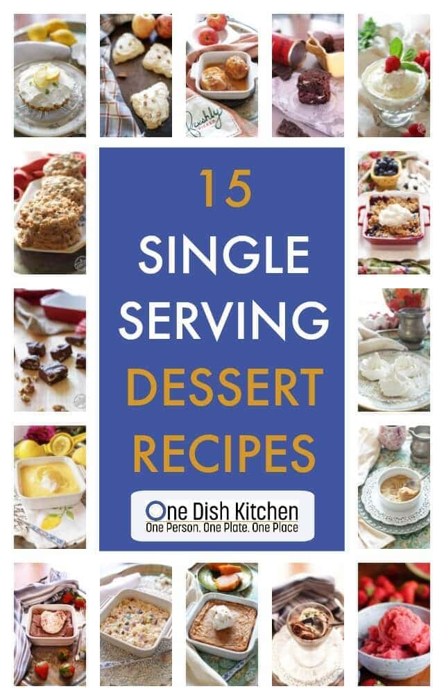 15 easy single serving dessert recipes one dish kitchen 15 single serving dessert recipes cooking for one dont skip dessert forumfinder