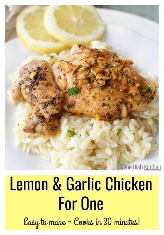 Easy to make and full of flavor, this Lemon and Garlic Chicken For One is sure to please. This single serving meal cooks in under 30 minutes and can be cooked in the oven or on the grill. Serve over rice or orzo pasta and for a low carb variation, serve in a lettuce wrap. | One Dish Kitchen | #chicken #30minutemeals #singleserving #recipeforone #cookingforone