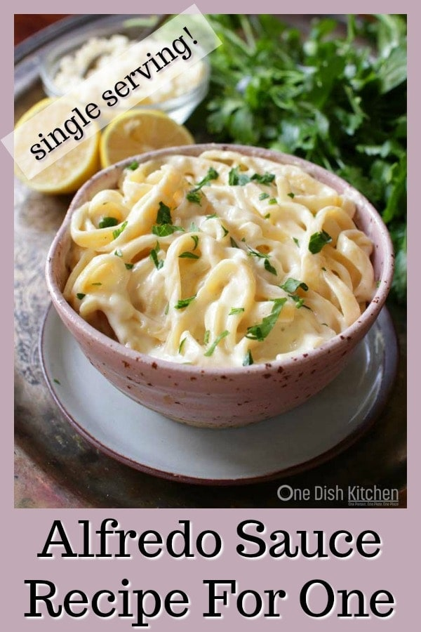 Easy to make single serving Alfredo Sauce Recipe For One - This rich and creamy sauce is made with cream, butter, lemon juice, Parmesan cheese and a pinch of nutmeg. Delicious over pasta or with chicken. | One Dish Kitchen | #singleserving #saucerecipe #cookingforone #recipeforone #pastarecipe